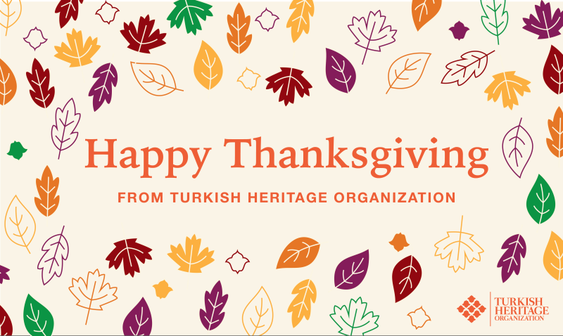 Turkish Heritage Organization wishes the American community a very happy Thanksgiving