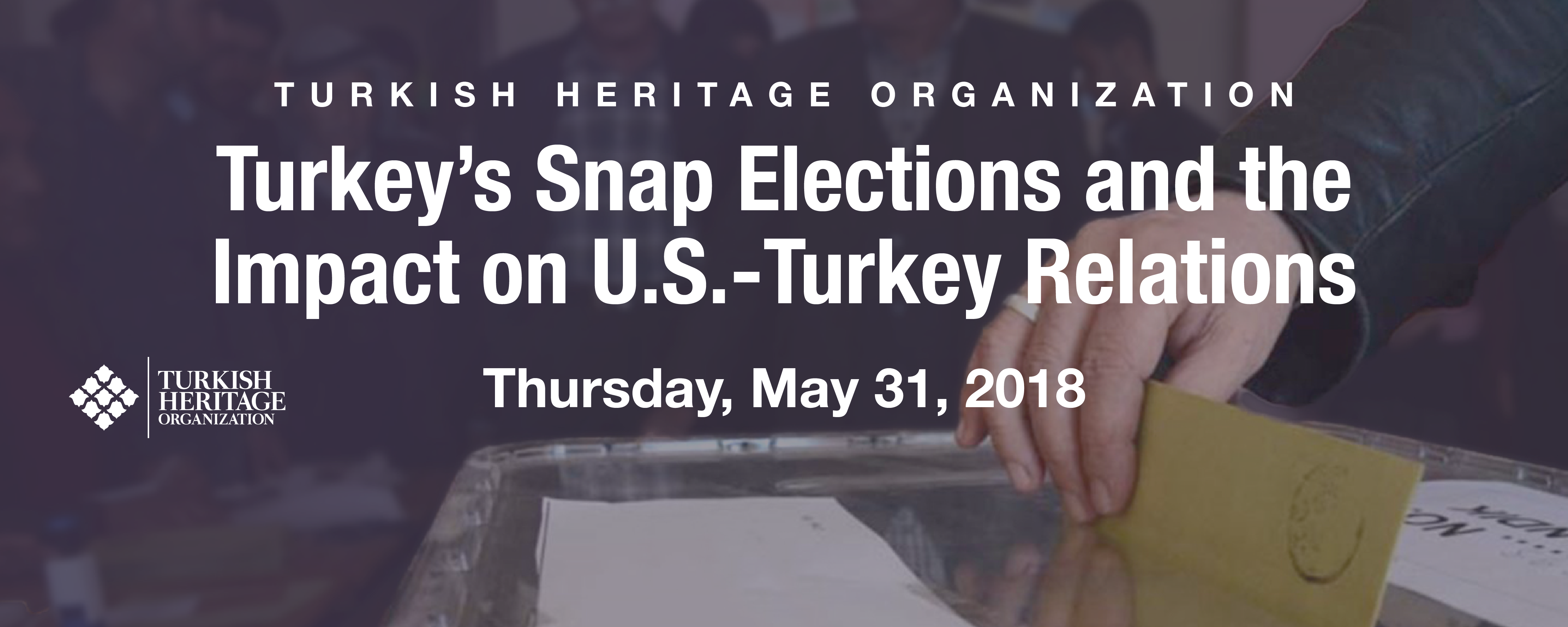 Turkey's Snap Elections and the Impact on U.S.-Turkey Relations
